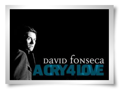 david fonseca a cry 4 love julho 2009 download gratuito